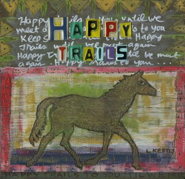 """""""Happy Trails"""" by Laura Kestly"""