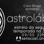 astrolábio: a segunda temporada vem aí!