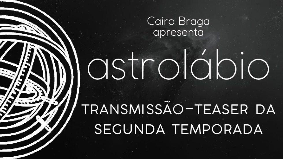 astrolábio: transmissão-teaser da segunda temporada