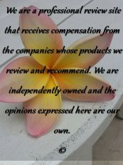 we are a professional review site that receives compensation from the companies we review and recommend. we are independently owned and the opinions expressed haere are our own.