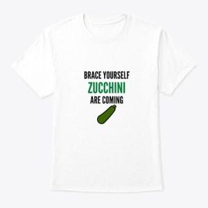 Brace Yourself Zucchini are Coming