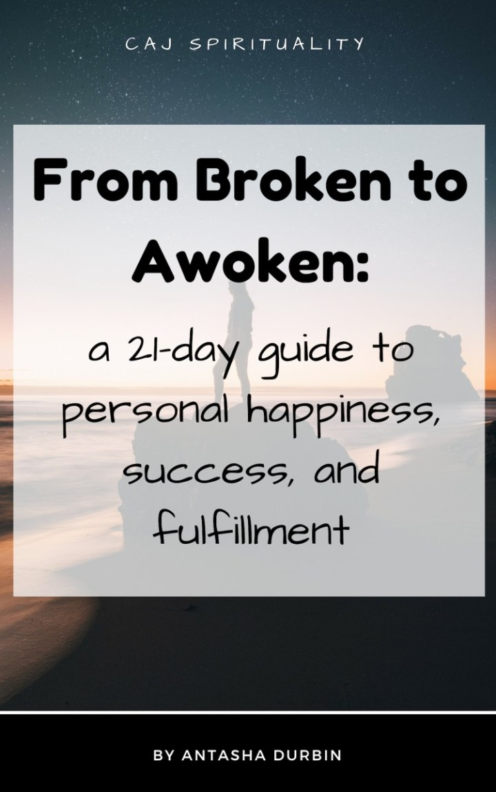 From Broken to Awoken: A 21-Day Guide to Personal Success, Happiness, and Fulfillment