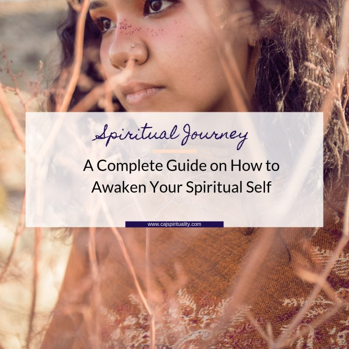 Spiritual Journey: A Complete Guide on How to Awaken Your Spiritual Self