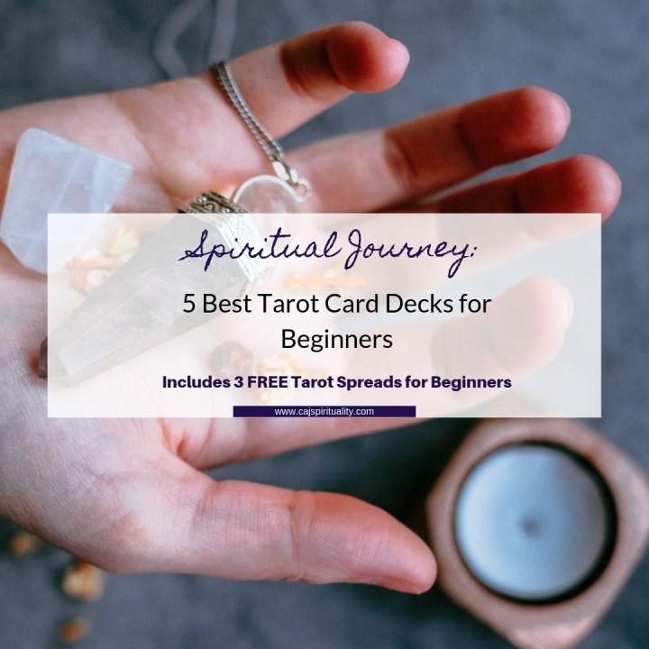 Spiritual Journey: 5 Best Tarot Card Decks for Beginners (Plus 3 FREE Tarot Spreads)
