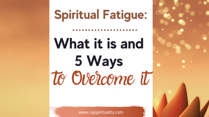 Spiritual Fatigue: What it is And 5 Ways to Overcome it