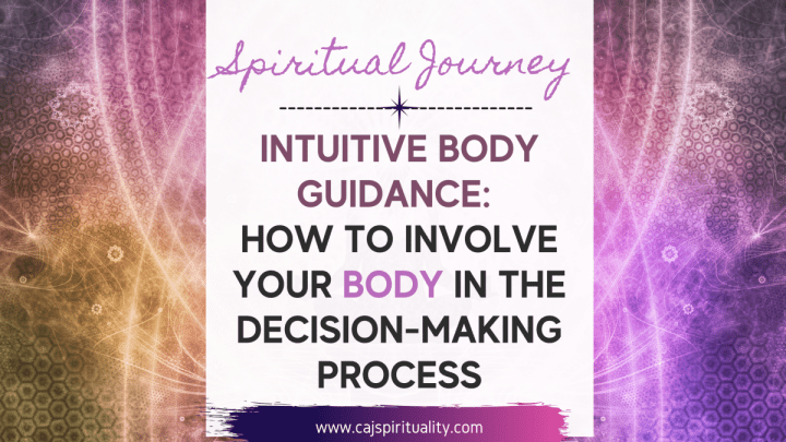 Intuitive Body Guidance: How to Involve Your Body in the Decision-Making Process