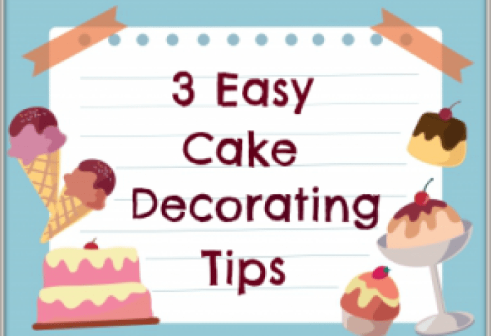 3 Easy Cake Decorating Tips For Beginners