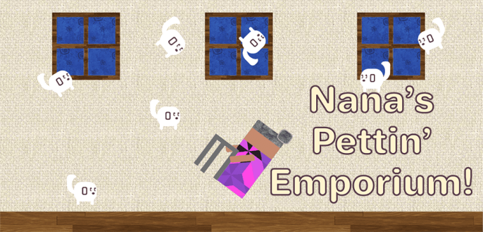 Nana's Pettin' Emporium Dev Blog 04 | Launch, Goals and Assets – DONE!