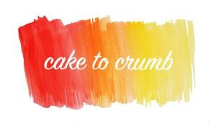 cake to crumb