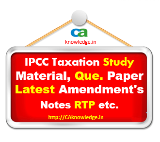 IPCC Taxation Latest Notes, Amendments, Updates For May 2017