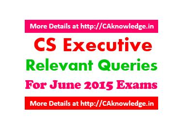 CS Executive Relevant Queries For June 2015 Exams