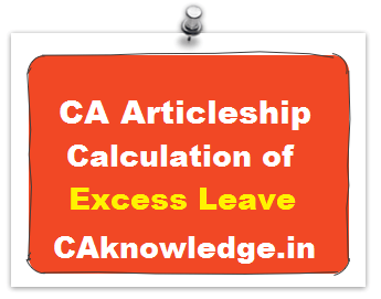 CA Articleship Allowed Leaves, Calculation of Excess Leave