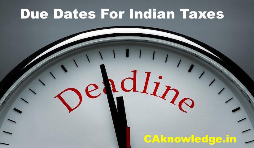 Due Dates For Indian Taxes