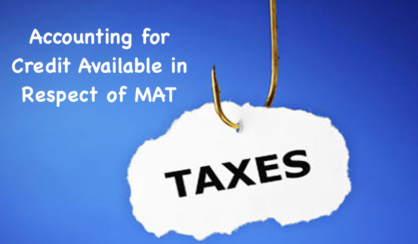 Accounting for Credit Available in Respect of MAT