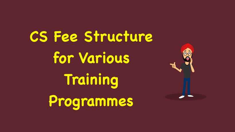 CS Fee Structure for Various Training Programmes