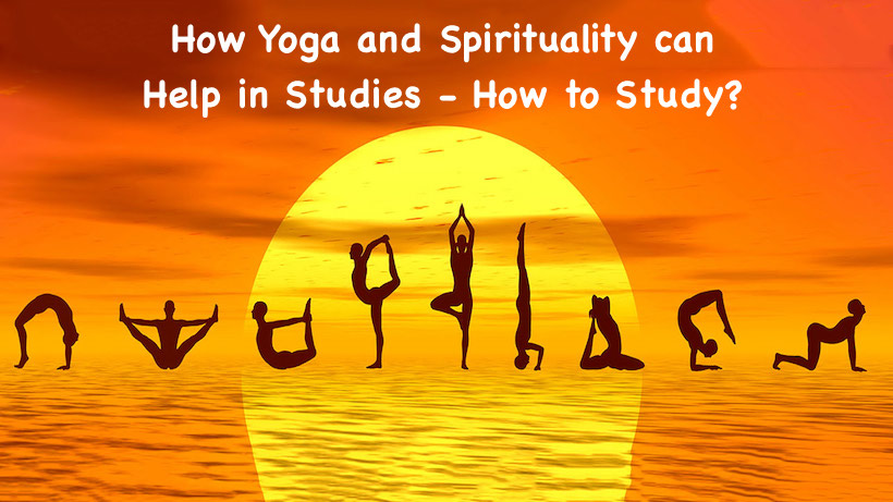 How Yoga and Spirituality can Help in Studies
