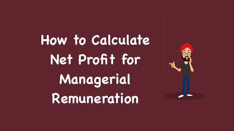 How to Calculate Net Profit for Managerial Remuneration
