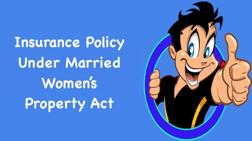 Insurance Policy Under Married Women's Property Act