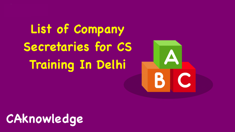 List of Company Secretaries for CS Training In Delhi