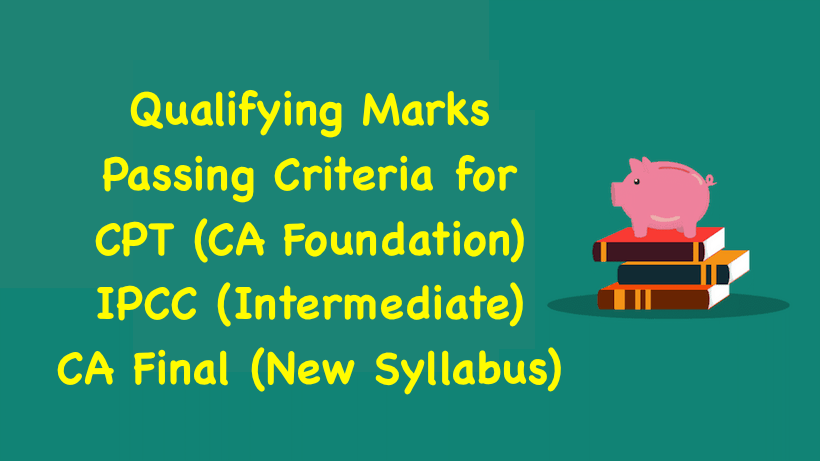 Qualifying Marks Passing Criteria for CPT, IPCC, CA Final