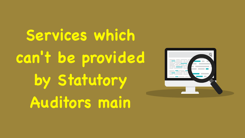 Services which can't be provided by Statutory Auditors main