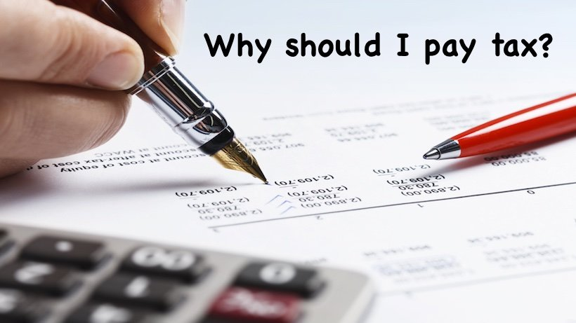 Why should I pay tax?