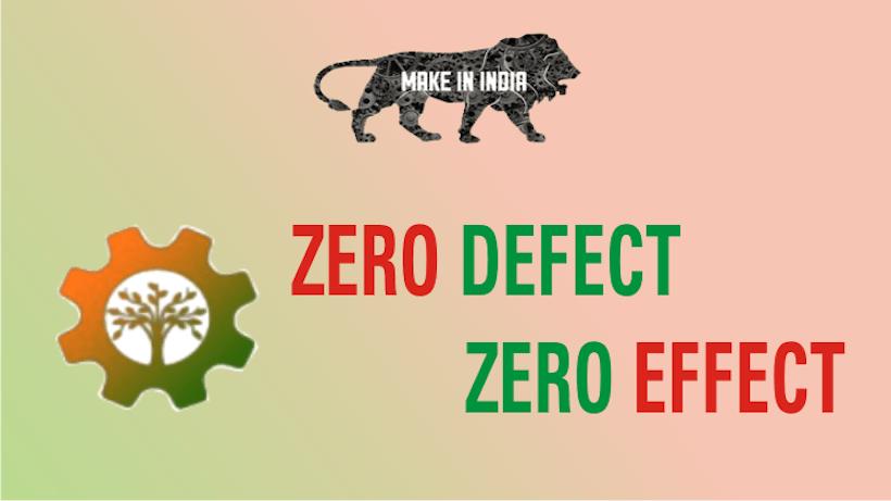 Zero Defect Zero Effect (ZED)
