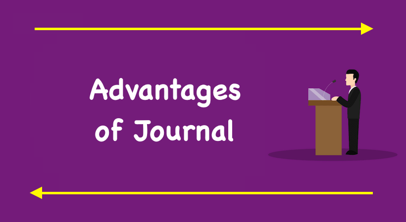 Advantages of Journal