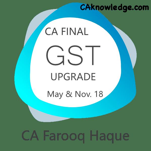 CA Final GST Upgrade Video Lecture