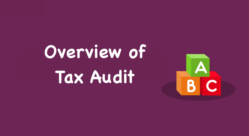 Overview of Tax Audit : Section 44AD, 44AB, 44ADA, Form No 3CD