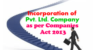 Incorporation of Pvt. Ltd. Company as per Companies Act 2013