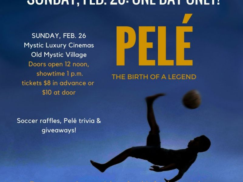 Feb 26 | Pelé: Birth of a Legend | Stonington-Mystic, CT Patch