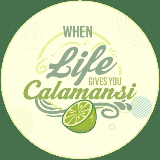 When Life Gives You Calamansi