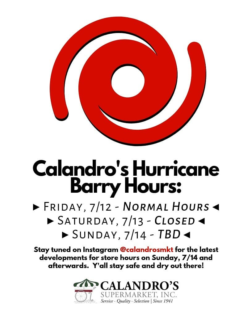 Calandro's Hurricane Barry Hours: Prep today, batten down the hatches tomorrow. We'll be open for…