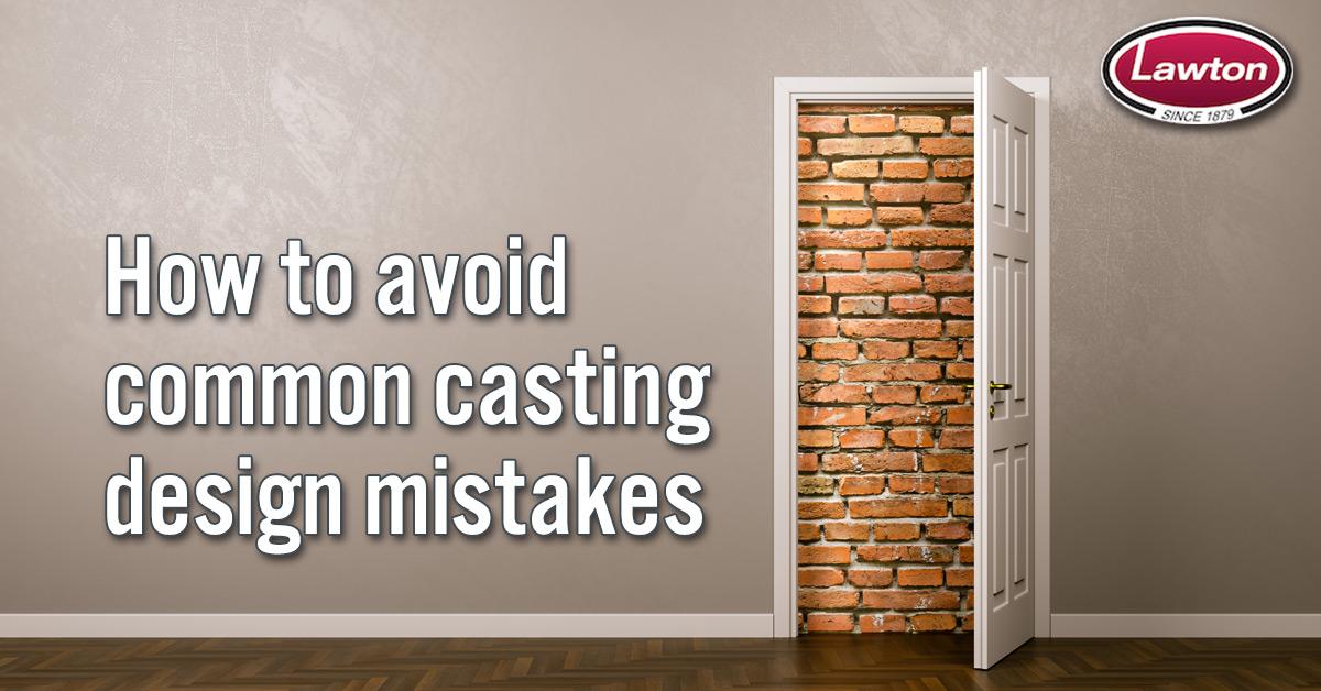 Avoid Casting Design Mistakes