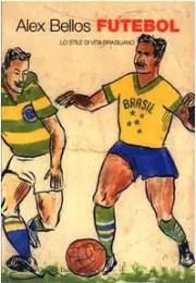 Futebol. Lo stile di vita brasiliano -Alex Bellos