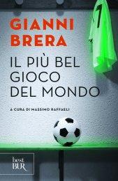 Il più bel gioco del mondo. Scritti di calcio (1949-1982) - Gianni Brera