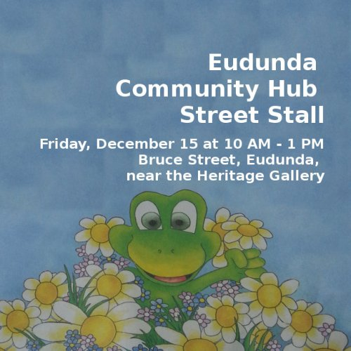 Eudunda Community Hub - Street Stall 15th Dec 2017