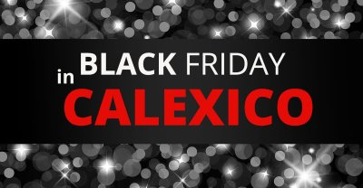 Black Friday Sales in Calexico