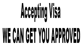 Accepting Visa WE CAN GET YOU APPROVED