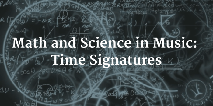 Math and Science in Music - Time Signatures