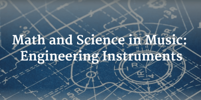 Math and Science In Music - Engineering Instruments