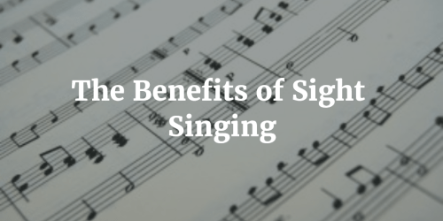 The Benefits of Sight Singing