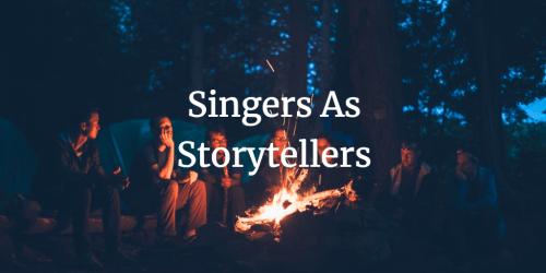 Singers As Storytellers