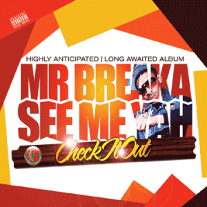 See Me Yah by Mr Breaka Front