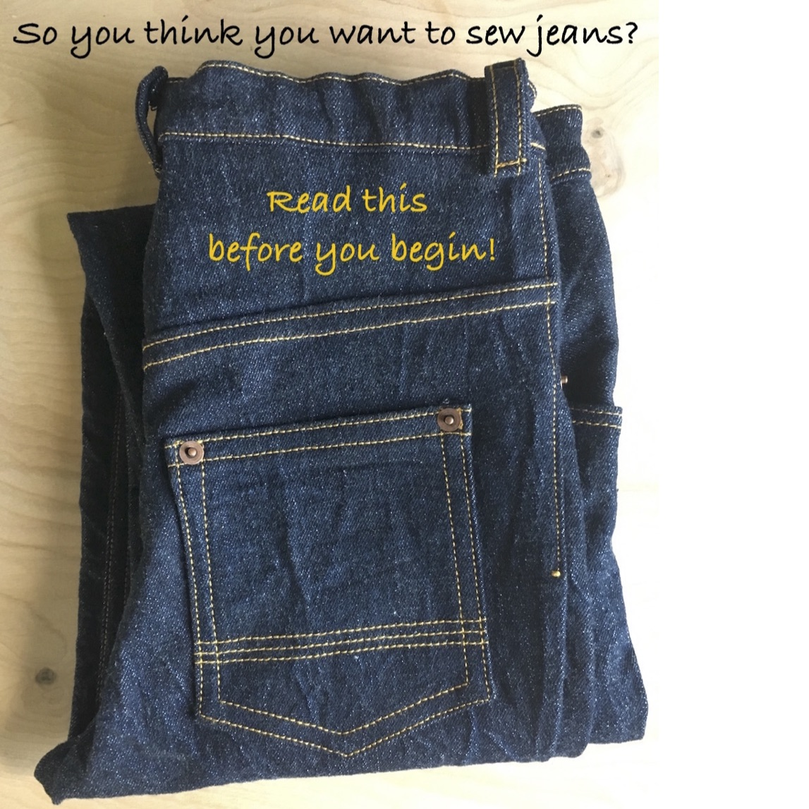 So you think you want to sew jeans?
