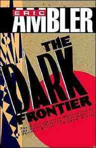 Beyond the Balkans -  Eric Ambler and the British Espionage Novel, 1936-1940 2