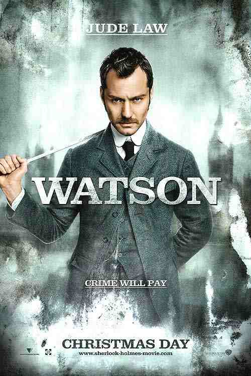 Jude Law as Dr. Watson