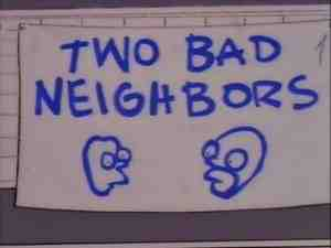 The Simpsons, Two Bad Neighbors