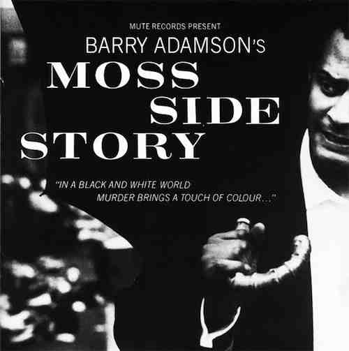 Moss Side Story (1989) - Album by Barry Adamson